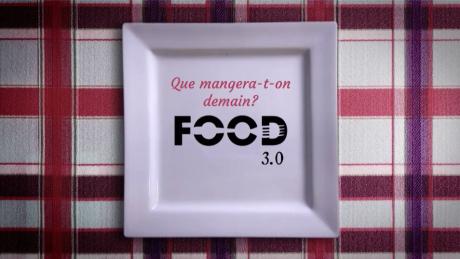 Que mangera-t-on demain? FOOD 3.0