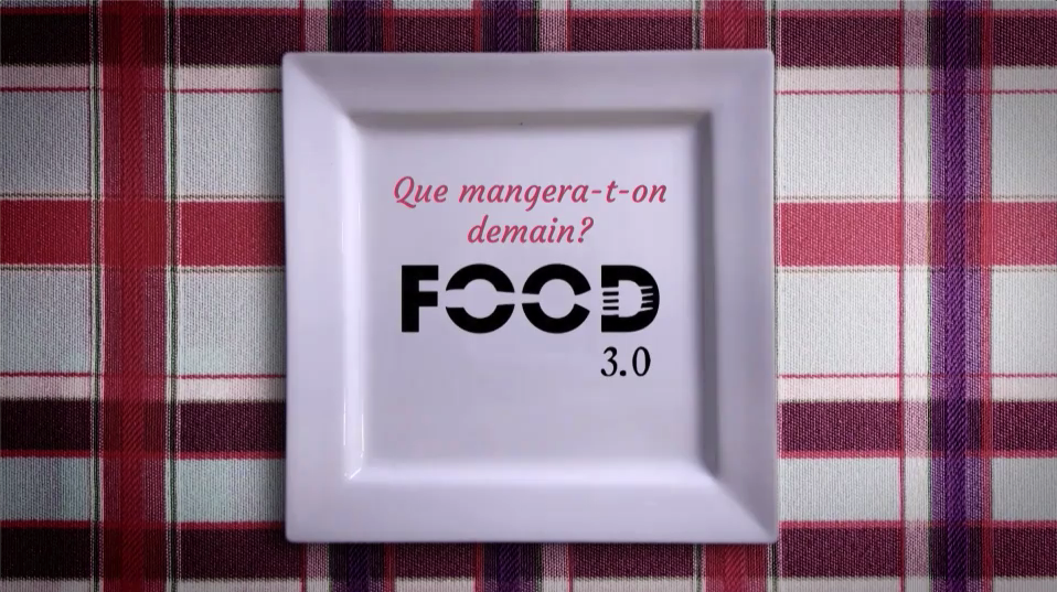 Que mangera-t-on demain? FOOD 3.0