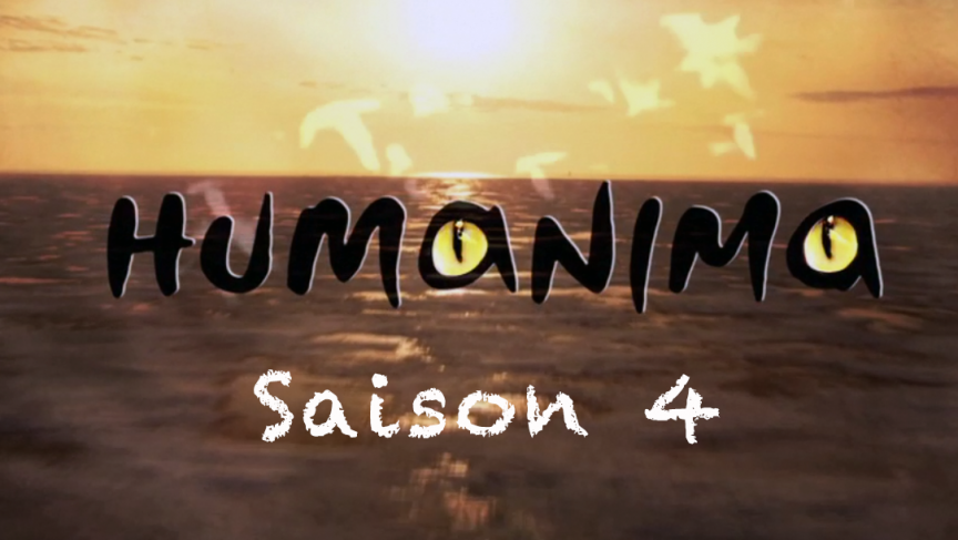 Humanima saison 4